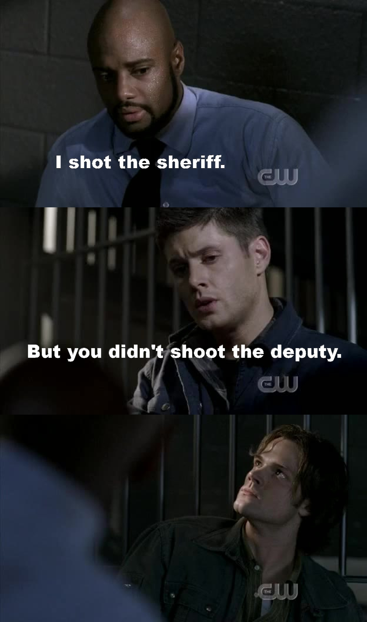 As soon as he said I shot the sheriff I knew what Dean was going to say and he did not disappoint. Neither did Sam. He has the best facial expressions to show how he feels toward his brother. It's no wonder I love this show.????