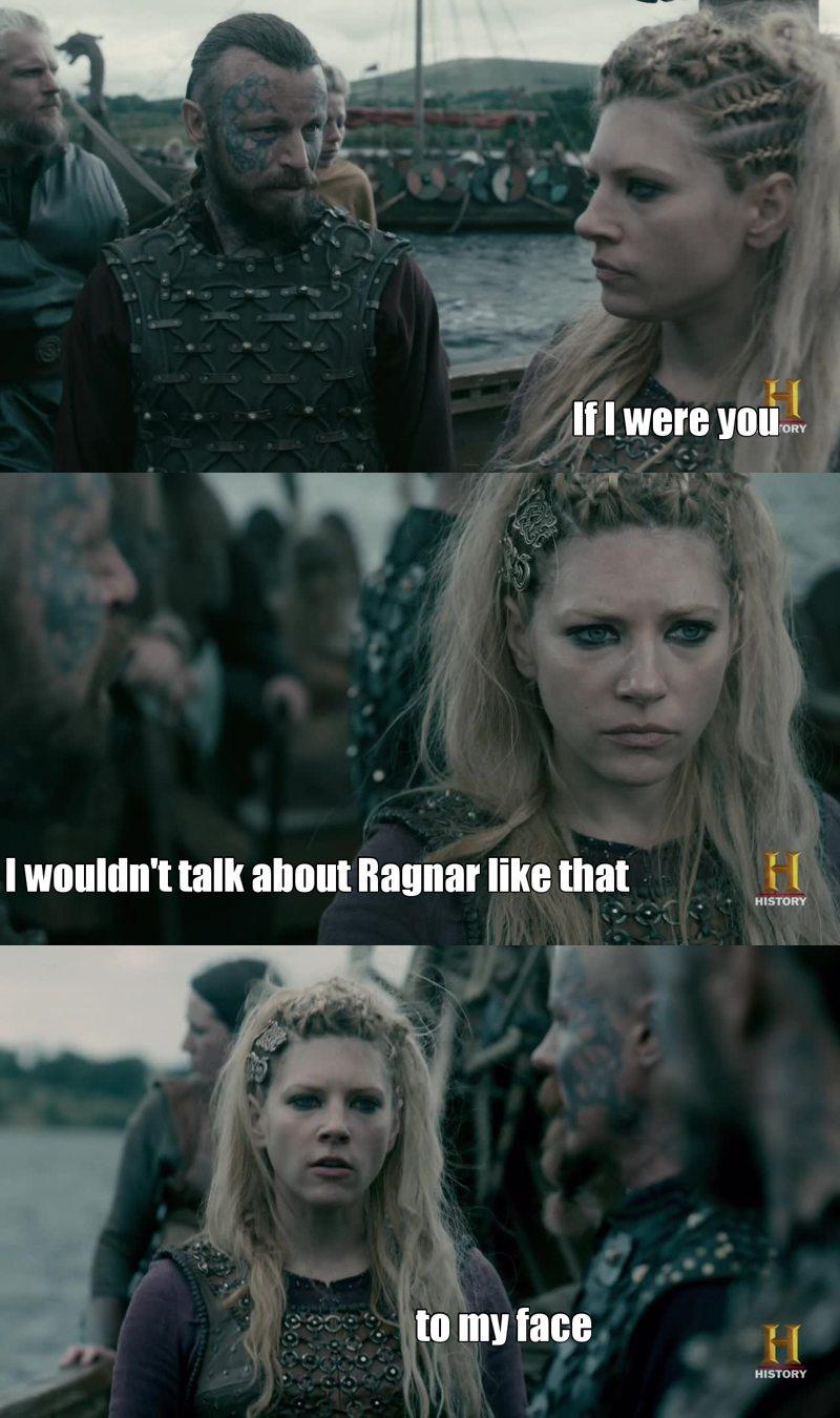 Go Lagertha, tell him!