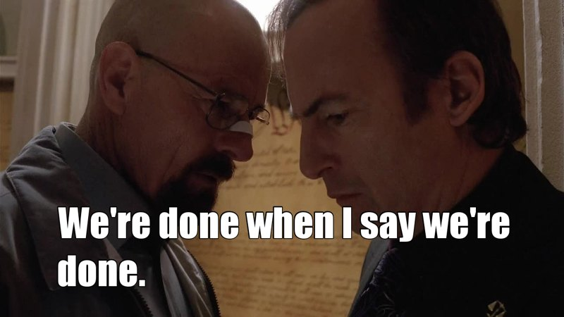 There is no Walter White at this point, just Heisenberg