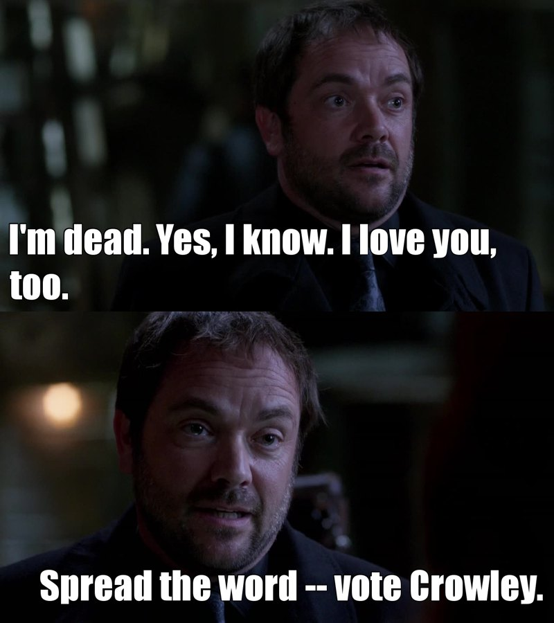 Crowley is the best 😂  I vote for him ✋🏼😂
