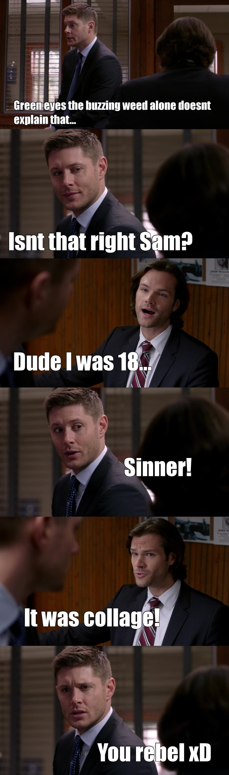 Hahaha I always knew Dean was the good son xD