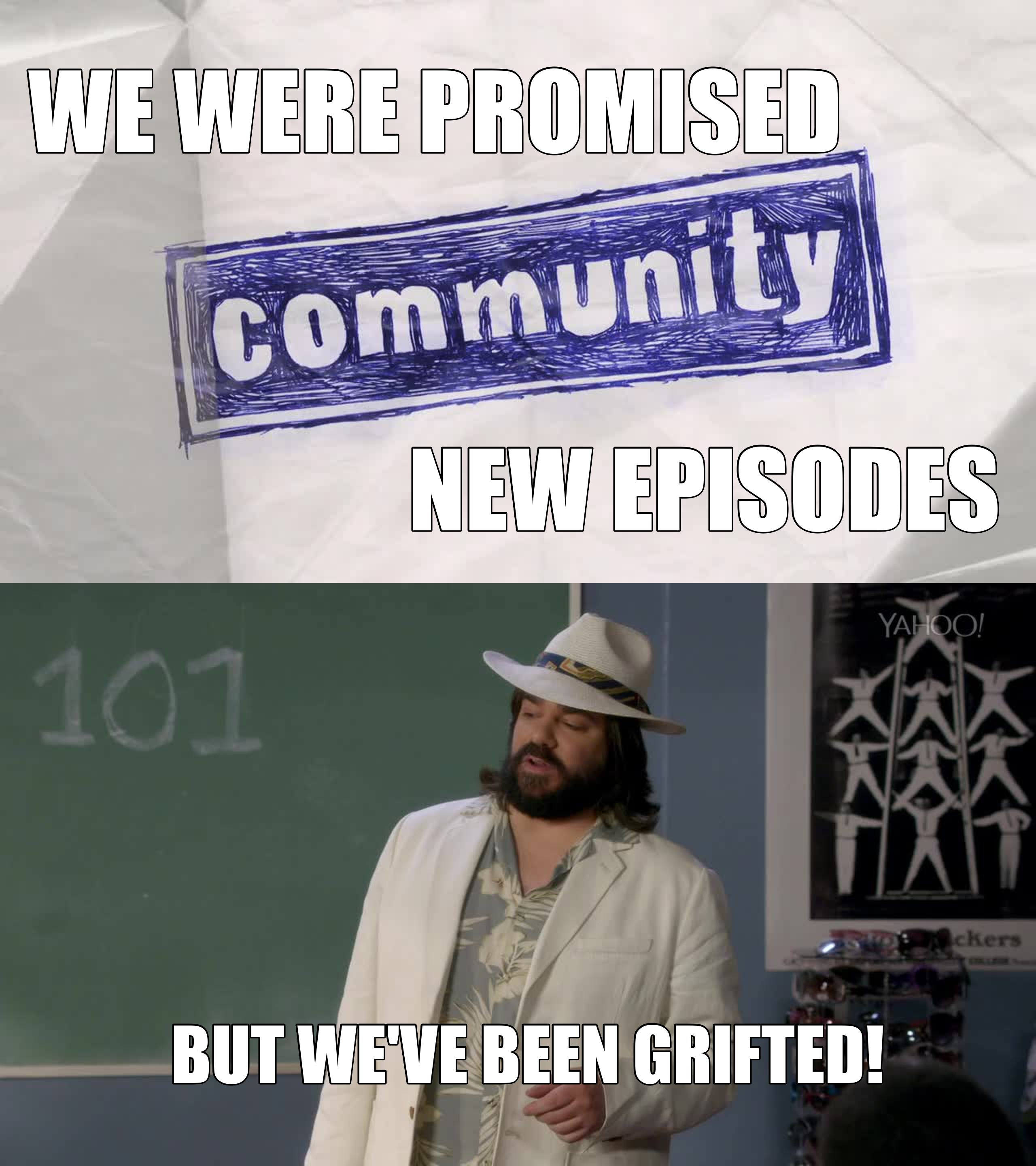Joke aside... this episode wasn't really good. Couldn't follow up last week's episode. People disliked the last one also, but I did like it. Abed's movie was funny. This season isn't consistent, but it is still Community. Just a couple episodes bad so far.   I'll keep hoping it gets better, and I'll always want more of it.