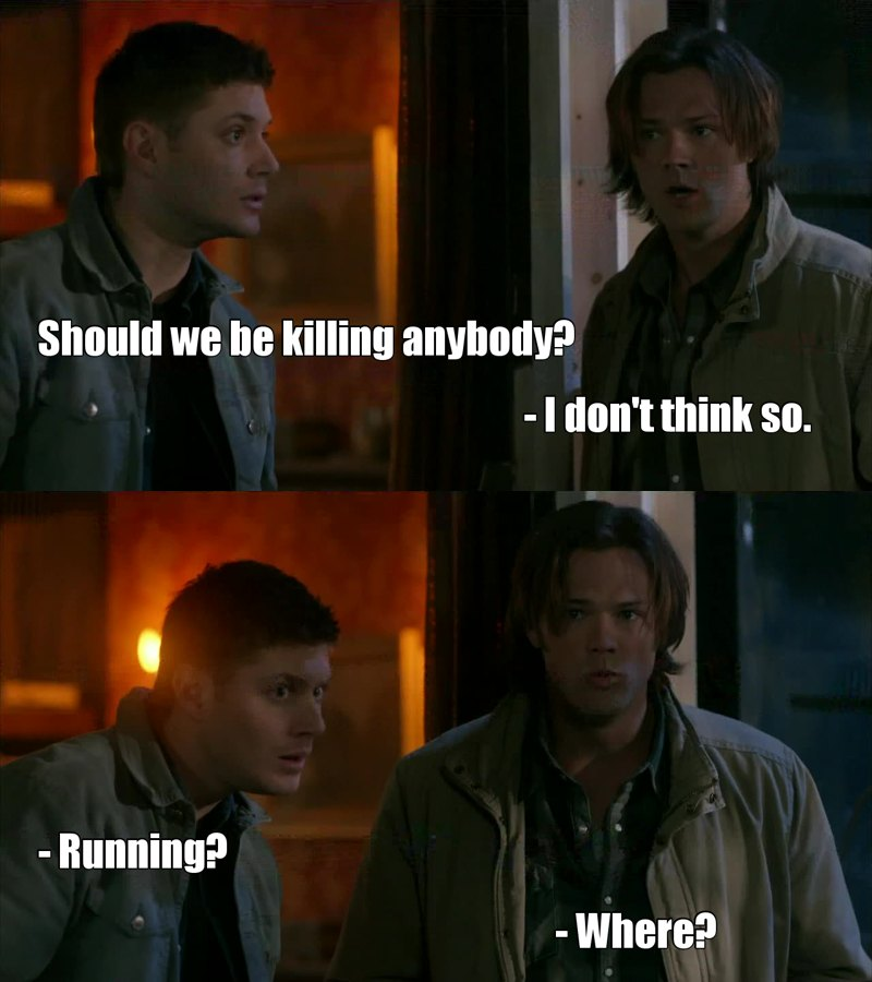 I was re watching this episode and realised this is literally the only moment in history when the Winchesters do not have to kill anybody or running away