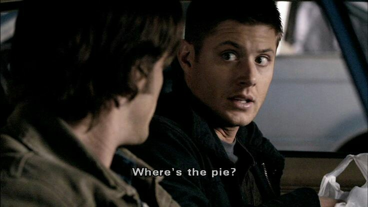 Lol Dean specifically ask for Pie numerous times and Sam stills forgot 😂