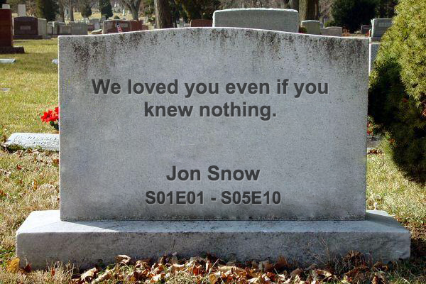 RIP Jon Snow 😢 Attach your condolences in the replies to this comment, We'll bring them to his fami... to any sibling we'll find.