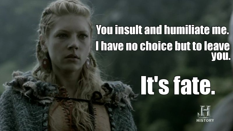 Well, Ragnar is a cheater. And what is the worst that could happen to a cheater ? That the both women he had sex with meet each other. I laughed very hard when I saw how bad he felt, when Aslaug came.  But one ting is sure, he will NEVER remplace the strong and beautiful woman that Lagertha is.