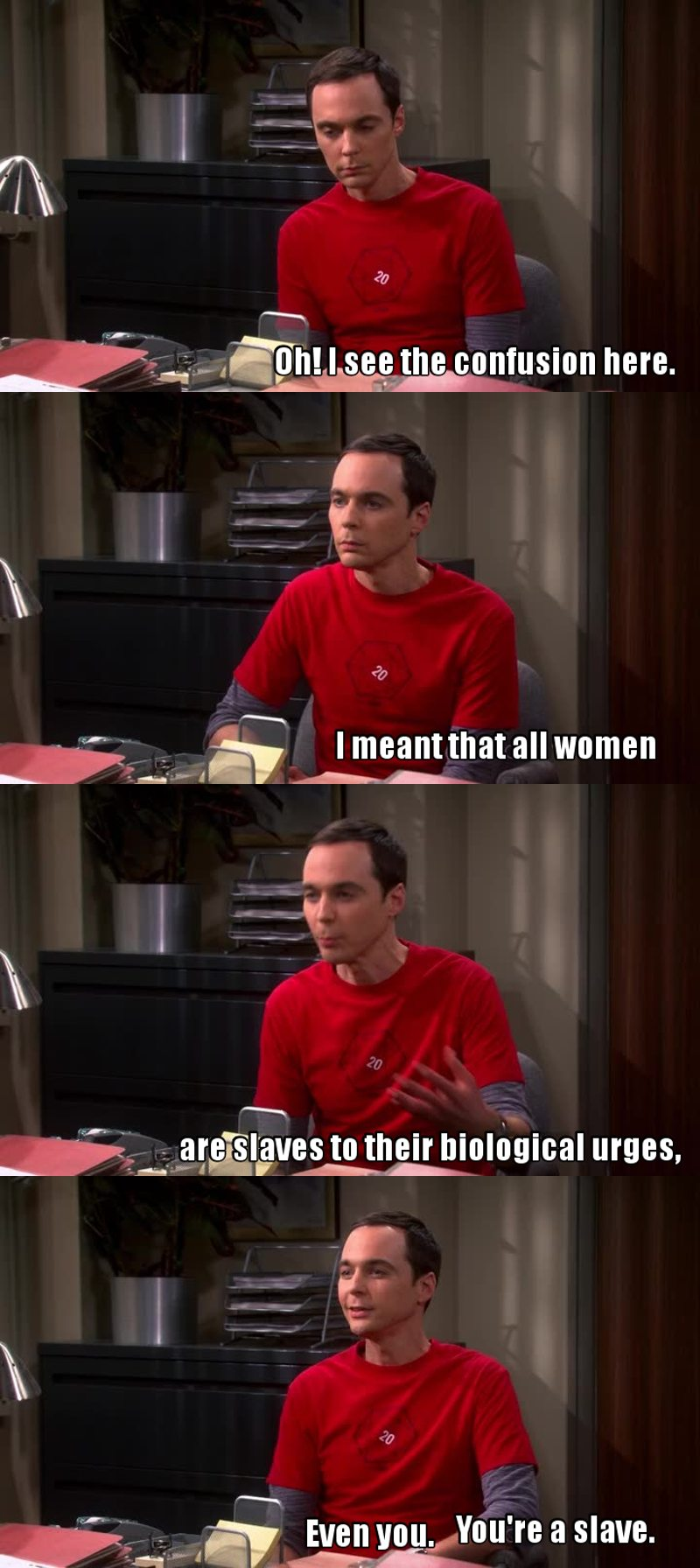 """TBBT is boring me since seasons BUT is impossible to not enjoy Sheldon. Such an awesome character.   """"Even you. You are a slave!"""". Lol."""