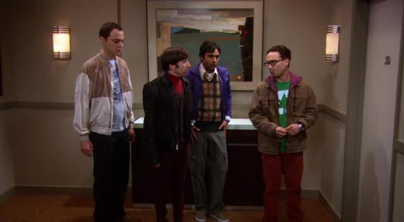 Leonard: Penny's ex-boyfriend Kurt owes Penny a lot of money, and I'm gonna go get it from him. Is everyone clear on the plan? Howard: Yes. Koothrappali is going to wet himself, I'm gonna throw up, Sheldon is gonna run away, and you're going to die.