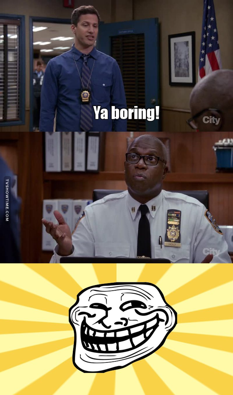 "Quote of the week! ""Ya boring!""  Jake and Holt were amazing this episode! We need more of them! 😂"