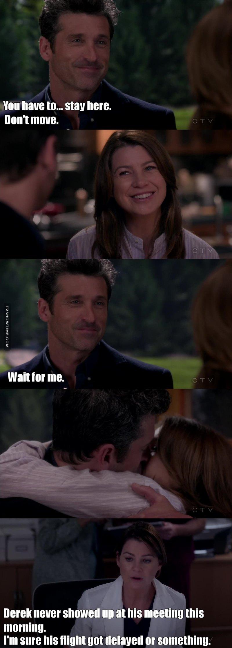 Oh Meredith, dopo tutto quello che è successo nella tua vita come fai ad essere così positiva su certe situazioni?...   Si Shonda, ho percepito il messaggio, mi preparo i fazzoletti...