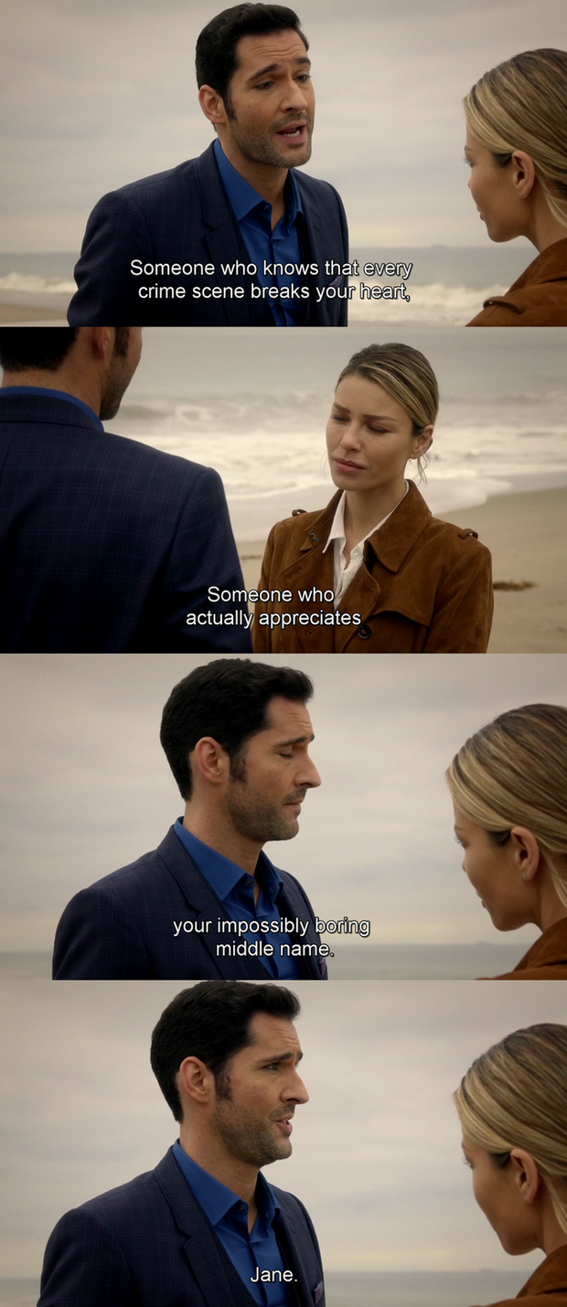 Lucifer descripting one by one the kind of person Chloe deserves Also Lucifer, meeting one by one each requirement. Well done writers!