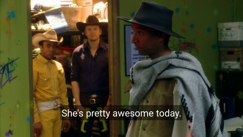 Annie is always awesome, Abed