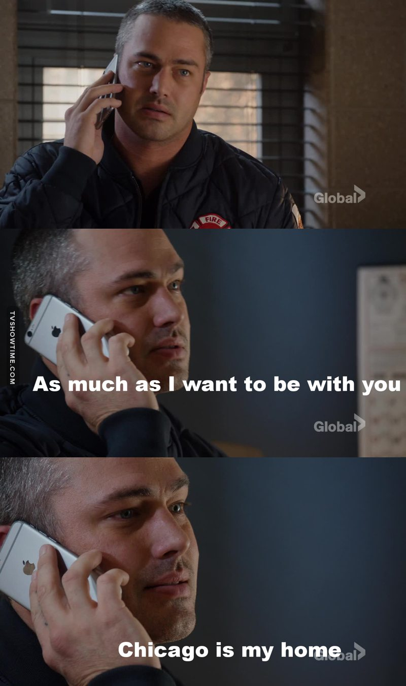 """""""...chicago is my home and i need to stay here"""" - Severide  So happy!!😍💖  Chicago wouldn't be the same without Severide 😂😆"""