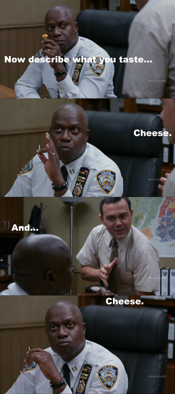 Cpt. Holt tasting time w/Charles!