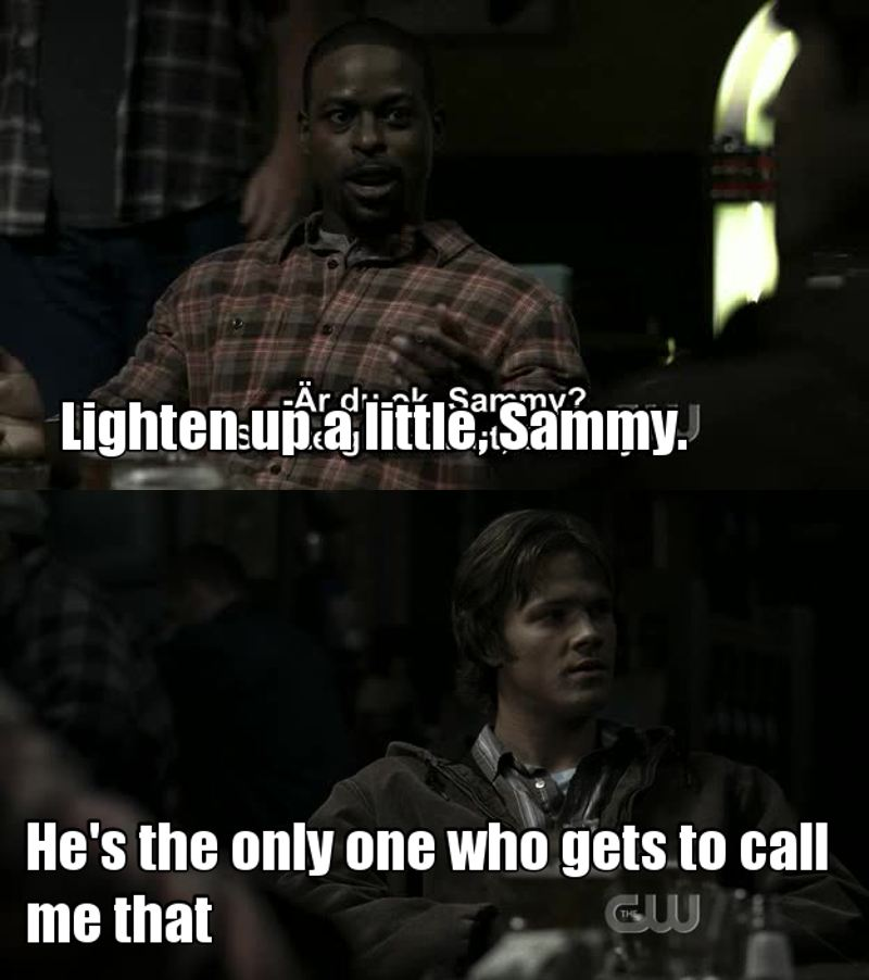 Haha Sam ^^ At the beginning of the show he didn't want Dean to call him like that