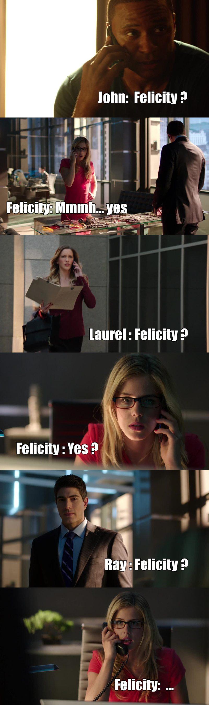 Haha love this moment :D This is a normal day for Felicity !  Haha j'aime ce moment: D C'est un jour normal pour Felicity!