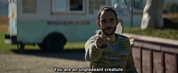 """""""You are an unpleasant creature."""""""