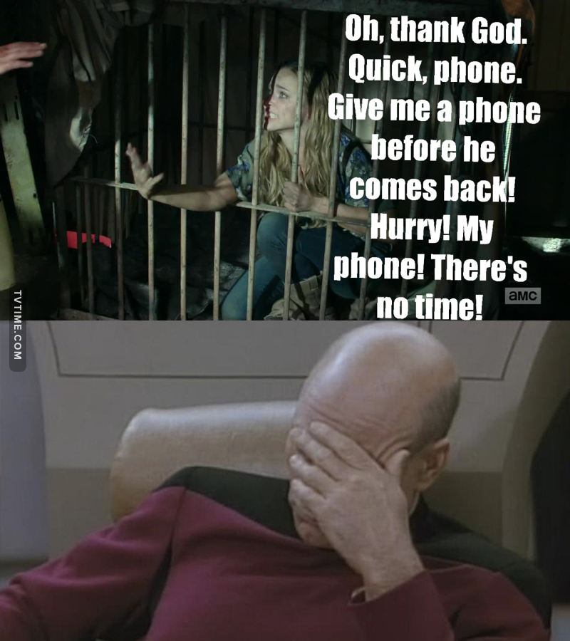 And I thought she wanted the phone to call the police.