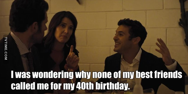 So.. they forgot their best friend's 40th birthday. Perfect.