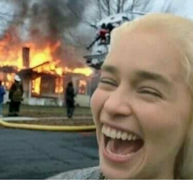 Daenerys be like...