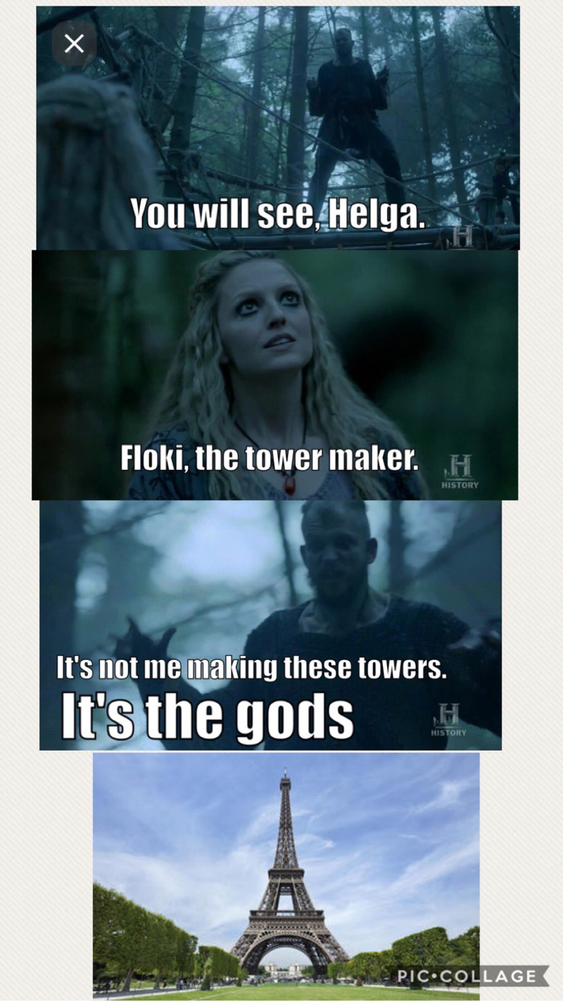 I think Floki made Effiel Tower after this invasion 😂😂😂
