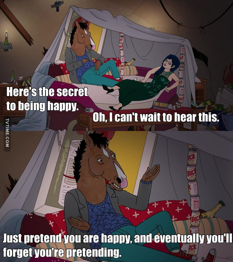 Wise words from Bojack.