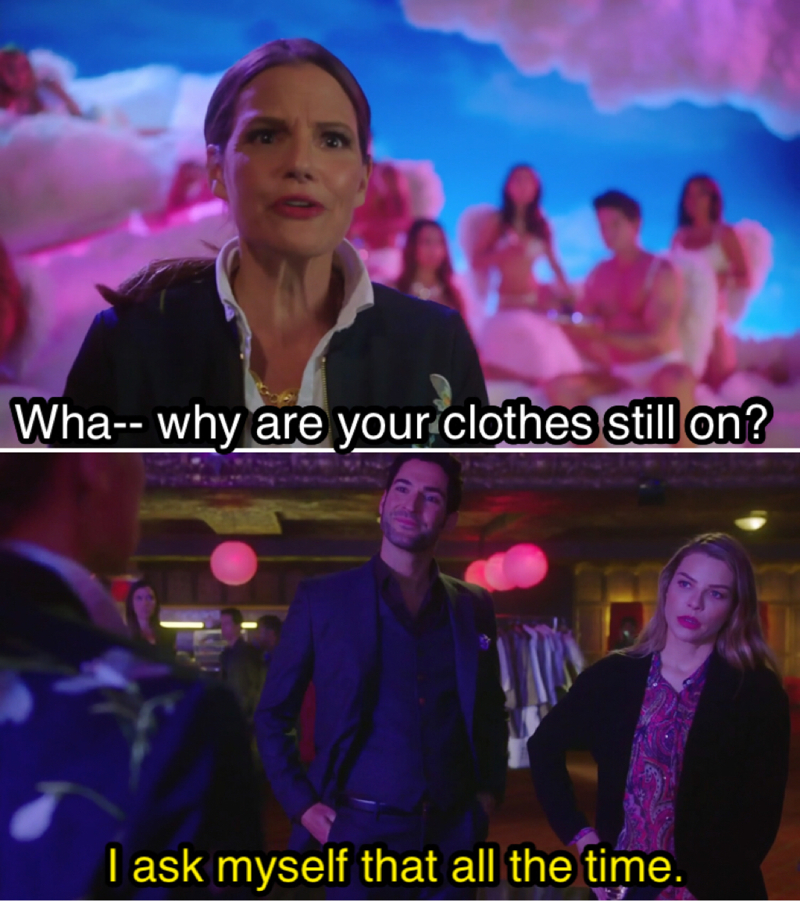 I also ask that question every time Lucifer walks into a room 😉😂😈