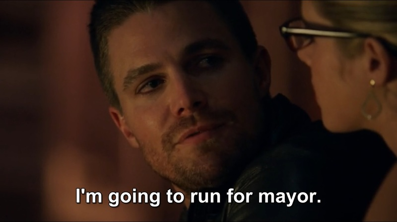Finally - OLIVER QUEEN FOR MAYOR!!