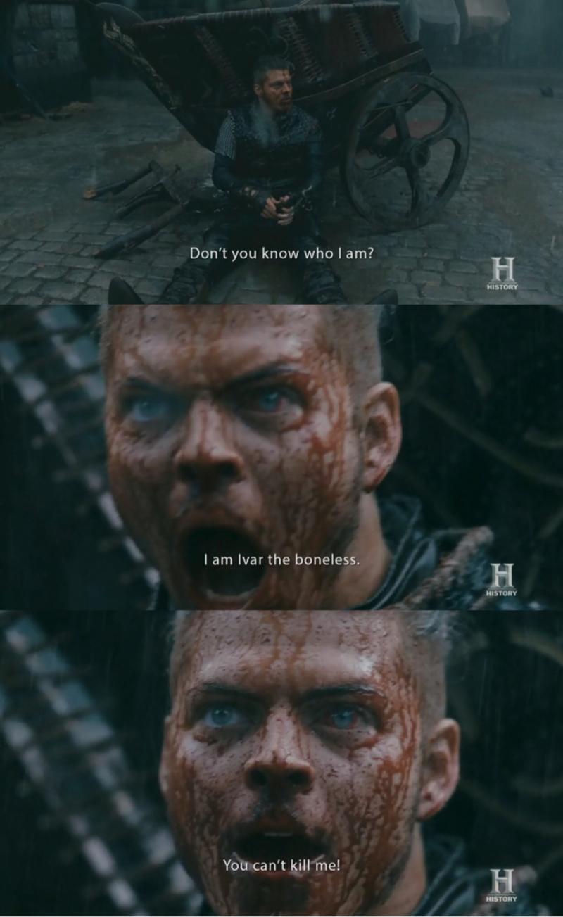 """I am Ivar the boneless."""