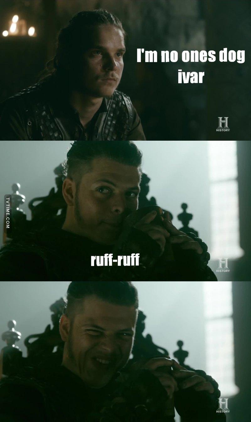Damn you Ivar 😂😂😂😂