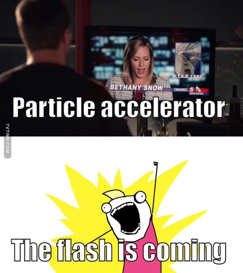 The moment I heard particle accelerator (I already watched the flash)