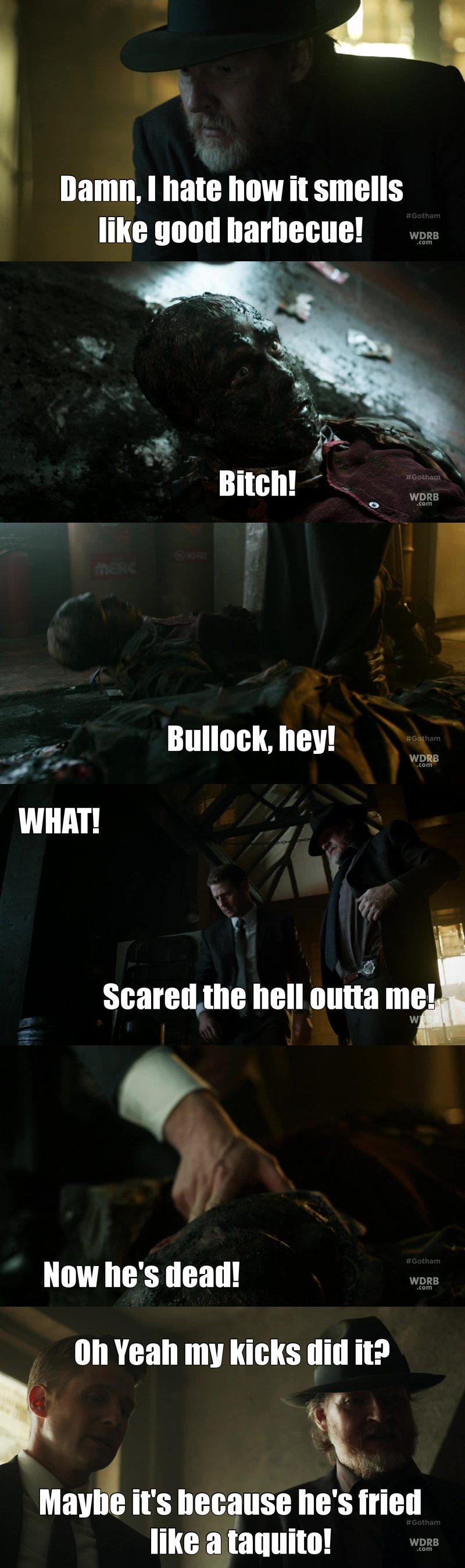 Detective Harvey Bullock again and again making me giggle!