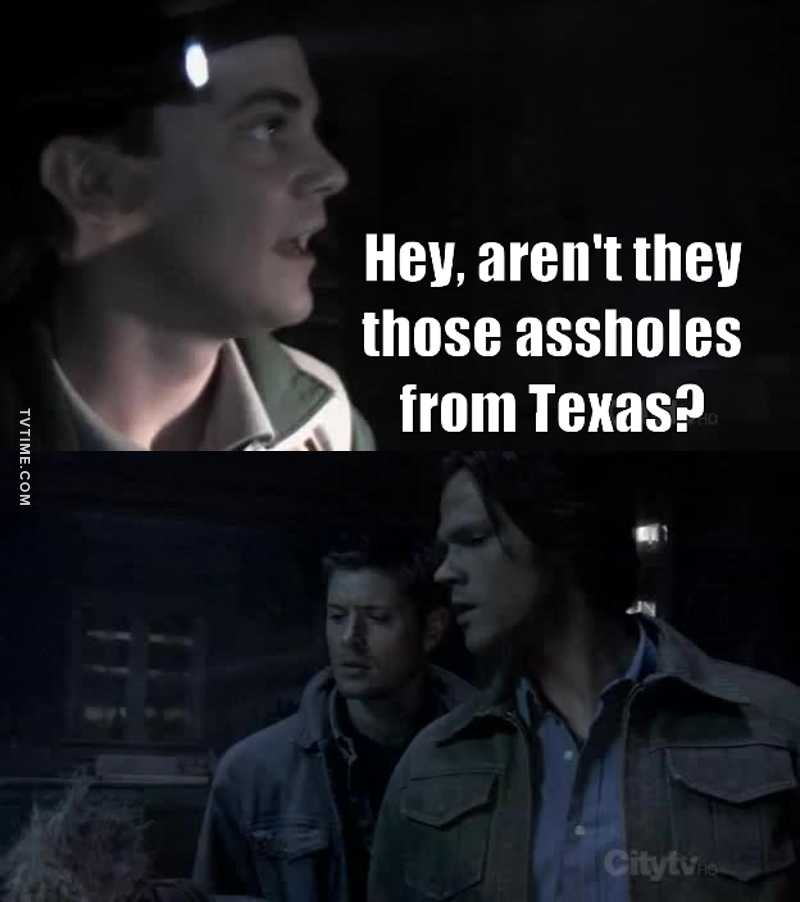 When I first watched this, I had no idea Jared and Jensen (Sam and Dean) were actually from Texas, so I can only appreciate the hilarious fourth wall breaking on this rewatch 😂