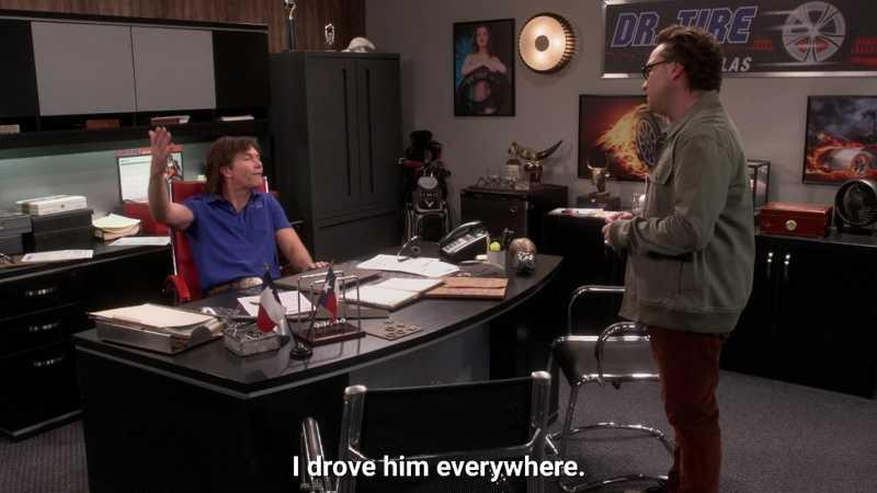 Victim of Sheldon , both of them drove him everywhere