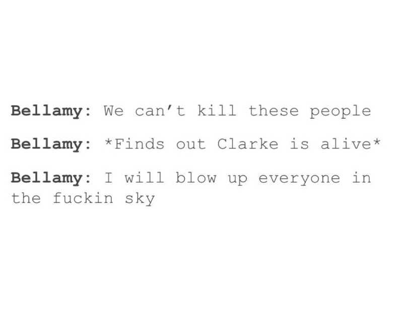 BELLAMY BEING A CUTE PREDICTABLE BOY IN LOVE WITH HIS QUEEN CLARKE