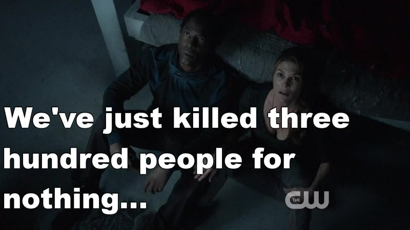 Do you see, Bellamy, what being a jerk can do ?