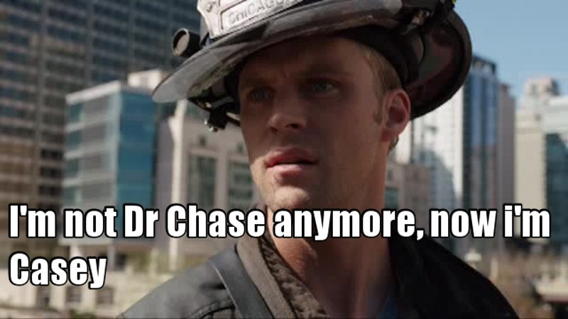Olha só o Dr. Chase saiu de House, mudou seu nome para Casey e trocou o jaleco pela mangueira, mas para mim o Dr Chase sempre terá um lugar especial em meu coração.