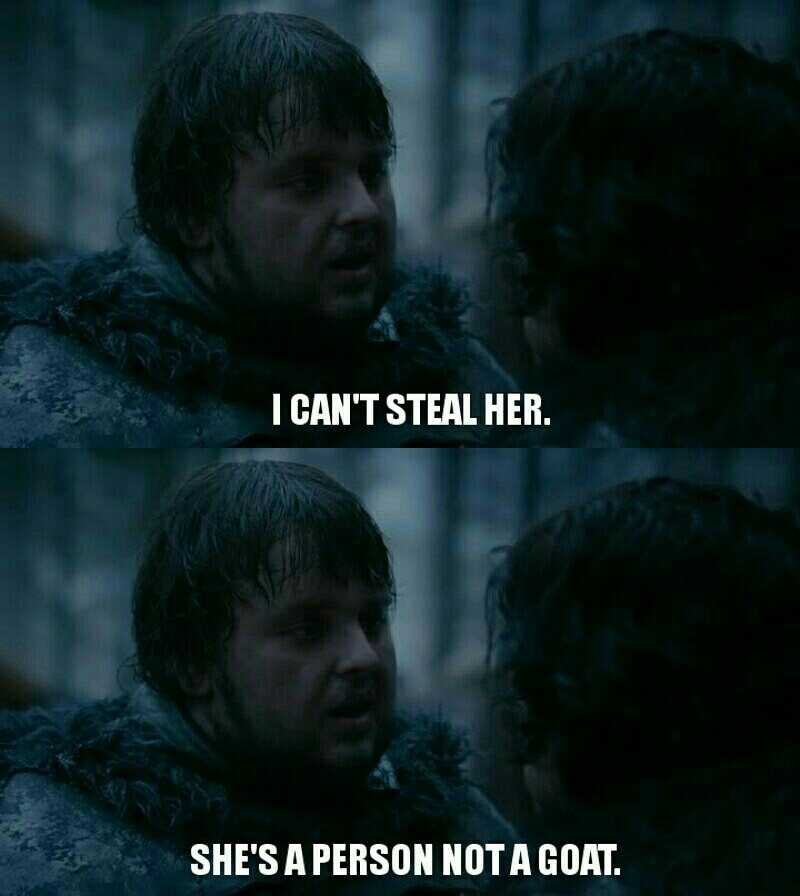 Finally someone in Game of Thrones you doesn't think women are items.