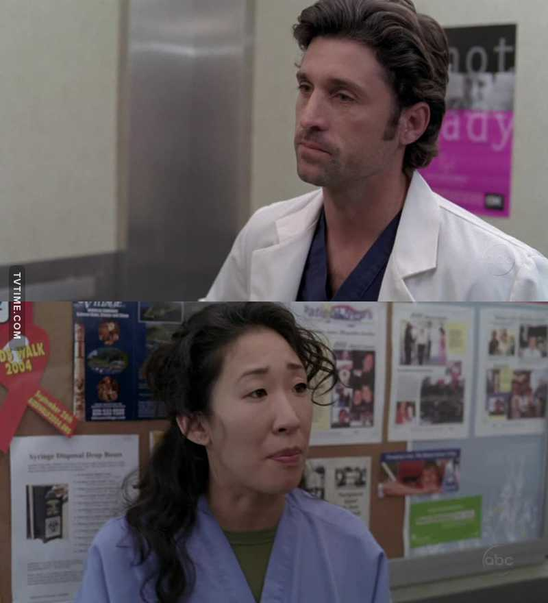 """What is your problem? I'm your boss.""  ""Shut up, you're not my boss right now. We're in an elevator. That's your specialty, right? McDreamy moments in elevators? You know what? Just for a moment I'm not Dr. Yang and you're not Dr. Shepard. You're the guy who screwed up my friend. The guy who drove her to get a dog she can't keep, a dog she only got because her boyfriend lied to her about his wife.""  ""I never lied to her.""  ""I know a liar when I see one cause I'm a liar.""   GET YOURSELF A BADASS FRIEND LIKE CRISTINA HONESTLY"