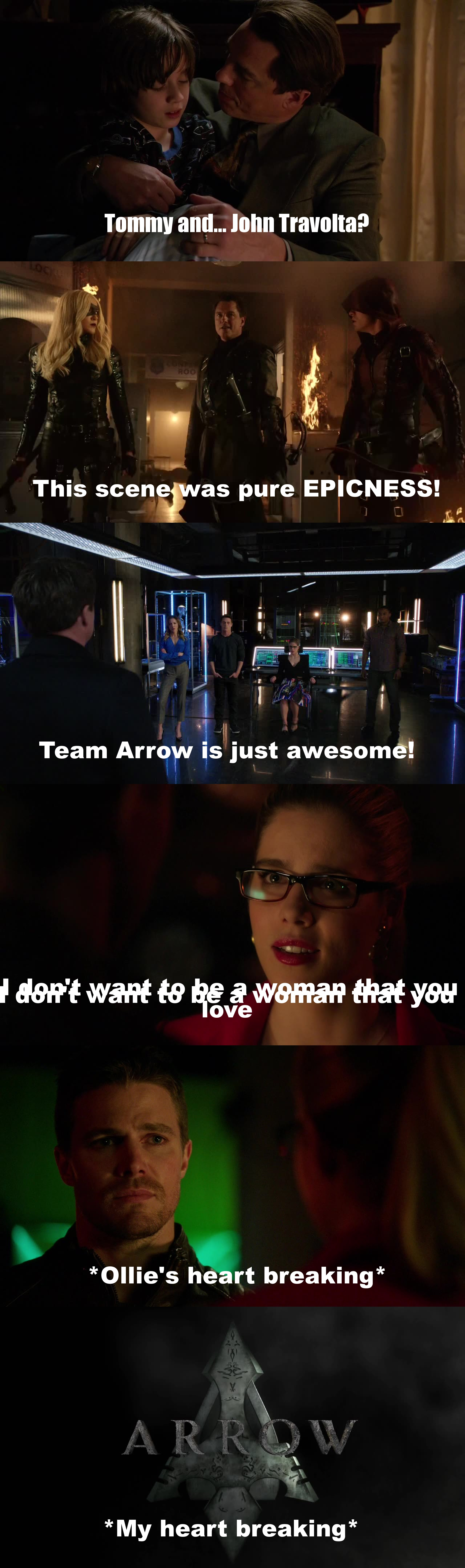 MAN, THAT WAS AWESOME! a lot of people did not liked the episode, but it was perfect for me... I mean, I loved Team Arrow making the city join their forces, also the return of Oliver was stunning, I wasn't expeting him to come back in this episode, so I was surprised... Also, I loved loved loved the story of Malcolm (and his Travolta hair-style was very amusing), I really enjoyed watching him and his son have a very close relationship, though it was kinda weird seeing Malcolm in that parental way, but awesome as hell! Finally, I discovered that Arrow is getting into the CW syndrome... creating an excellent episode, full of action, good performances, great plot... just to end with the most heartbreaking scene ever! In the whole episode, that final speech was what I loved the most, but yeah, it was saaaad sad... Olicity fans, here, have my shoulder to cry :'(((