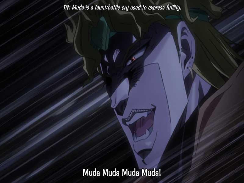 he is back so is his MUDA MUDA MUDA MUDA!