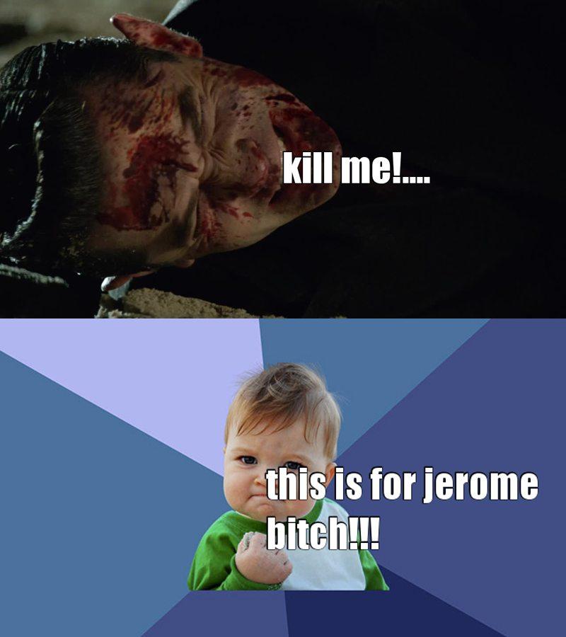 Jérôme didn't cry at all bitch!! haha