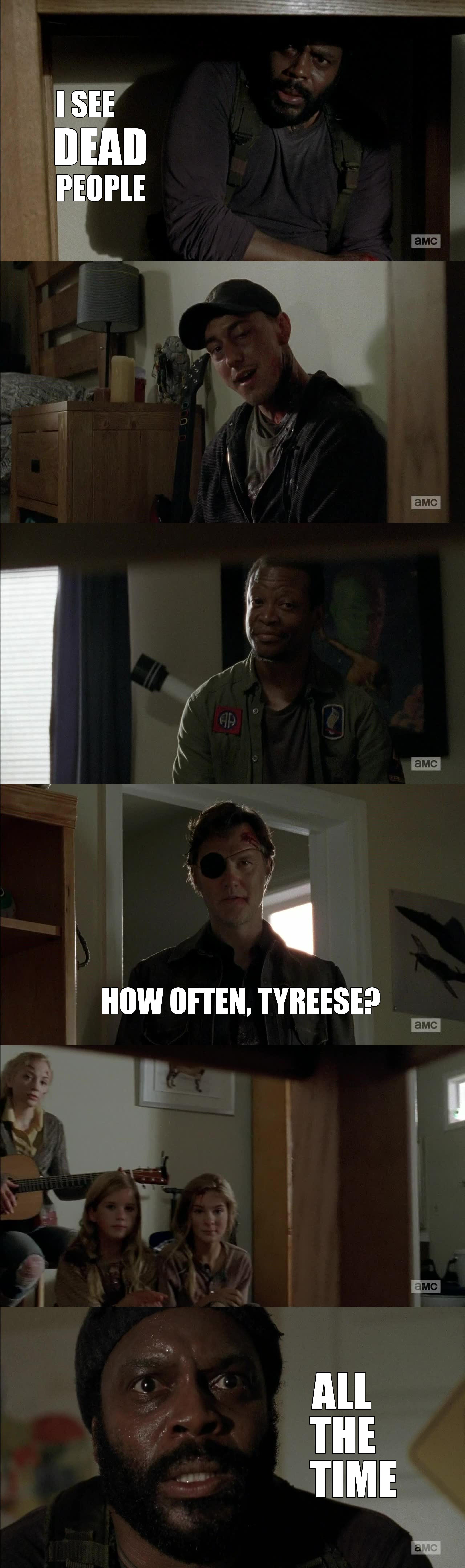 Reaching the sixth sense, Tyreese?