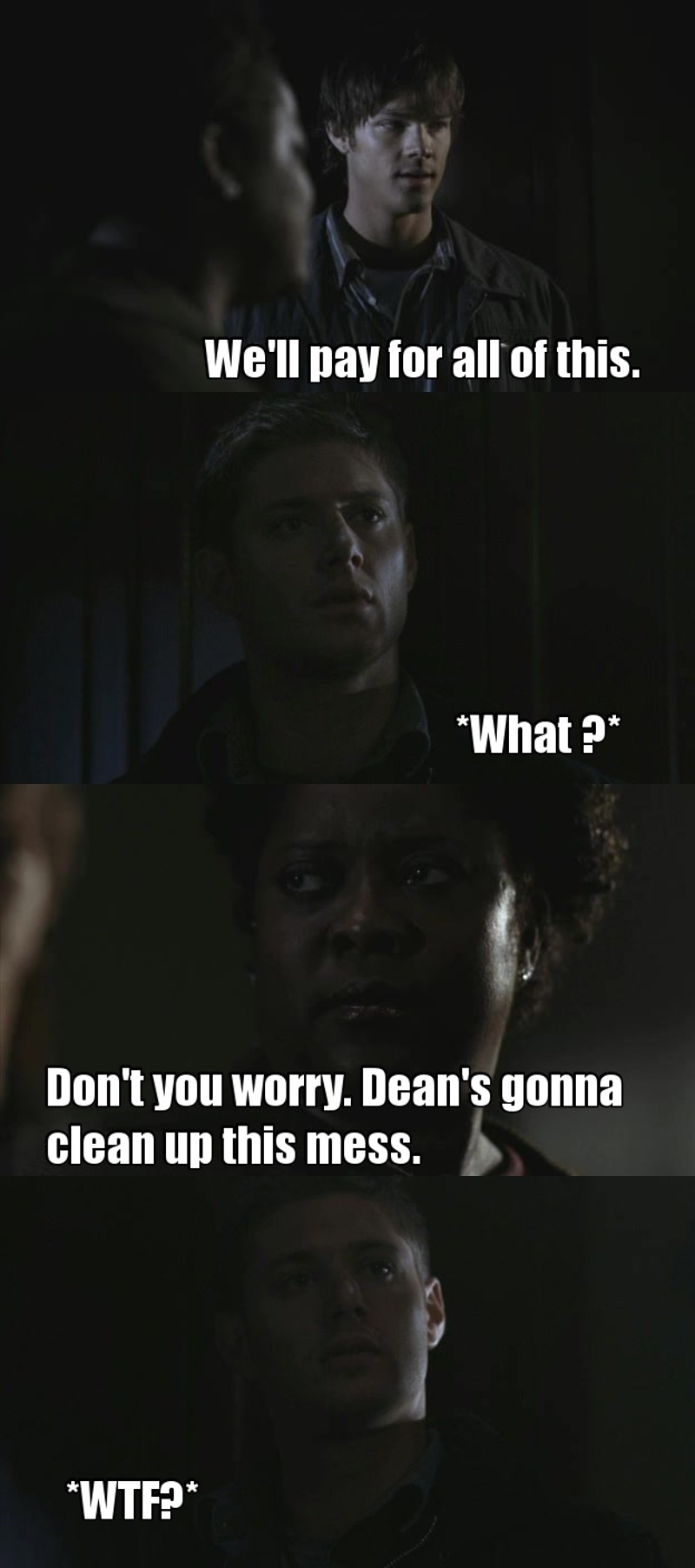 Dean's faces are priceless