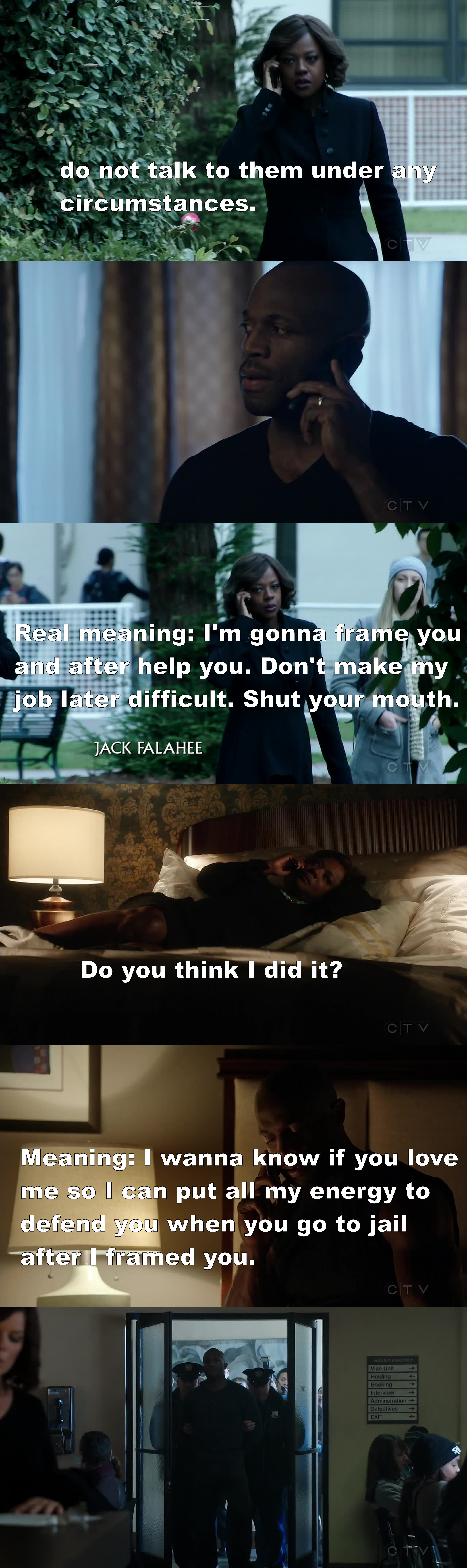 Everybody needs a PhD in Annalise Keating.  You have to understand the double meaning in everything she says and does.  This woman is too shady!   She threw her lover Nate under the bus for the second time.  She framed him because it would be easier to help him afterwards because she herself planted the evidence.  But that is so fucked up!  She's playing with someone's life.  She's playing God and I wonder what would happen if her plan doesn't work out the way she wants and Nate gets death penalty for allegedly killing Sam Keating.  That would be a Season ending twist all by itself.   You bet you need your Mama Annalise. You really need someone to get you straight!  Cannot wait to see Ms Cecily Tyson next week. At this point, she's everybody's mama :)