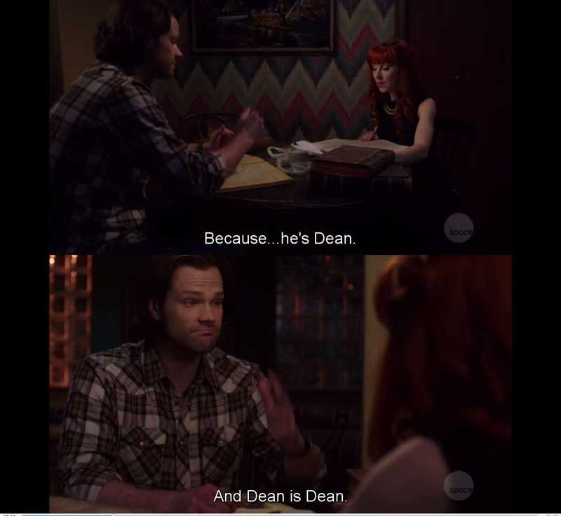 This accurately sums up Dean's character. ;)