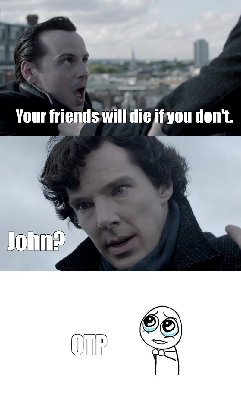 The first one he thought about was John. I just freaked out so hard I was screaming. Oh Lord, help me. 💜johnlock💜