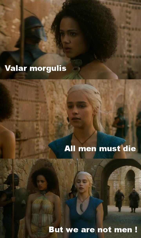 Valar morgulis = All men must die