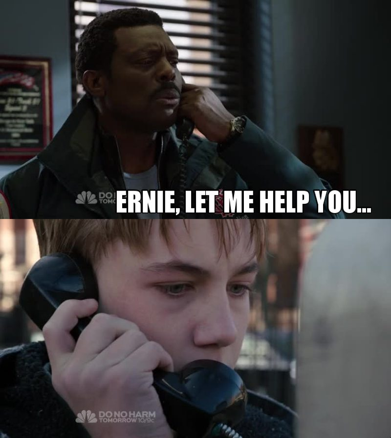 The Chief tried so hard to get Ernie help...