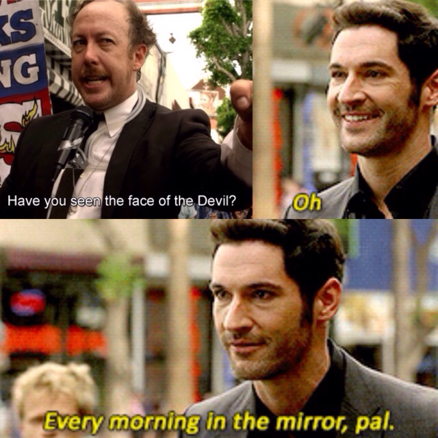 I wonder how many episodes it will take for Chloe to actually, fully believe that he is, in fact, Lucifer Morningstar, fallen angel, actual devil, otherwise known as satan, ruler of Hell. 😁👹